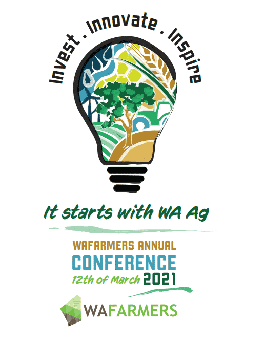 WAFarmers Annual Conference 2021: Invest. Innovate. Inspire – It starts with WA Ag